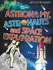 Astronomy, Astronauts and Space Exploration (Watch This Spa... by Gifford, Clive