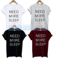 NEED MORE SLEEP T SHIRT Top Tumblr Fashion Funny Hipster SADFACE Fangirl Swag