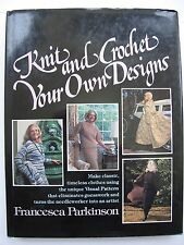 KNIT and CROCHET YOUR OWN DESIGNS by FRANCESCA PARKINSON