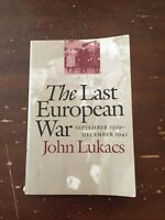 2001 The Last European War By John Lukacs Softcover