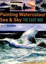 Painting Sea and Sky in Watercolour the Easy Way by Terry Harrison (2015,...