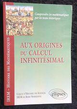 AUX ORIGINES DU CALCUL INFINITÉSIMAL 1999 Maths TEXTES HISTORIQUES