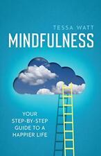 Mindfulness: , Guide To A Happier Life par Watt, Tessa Livre de Poche