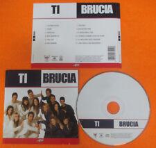 CD Compilation I RAGAZZI DI AMICI DI MARIA DE FILIPPI Ti brucia 2008 no mc (C16)