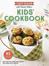 I Quit Sugar: Kids' Cookbook by Sarah Wilson (Paperback, 2016)