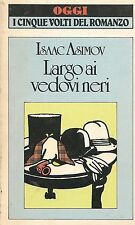 LARGO AI VEDOVI NERI - ISAAC ASIMOV - BUR/OGGI