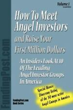 How to Meet Angel Investors and Raise Your First Million Dollars (Paperback or S