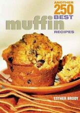 Another 250 Best Muffin Recipes by Brody, Esther, Good Book