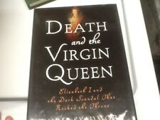 Death and the Virgin Queen : Elizabeth I and the Dark Scandal...; Skidmore