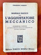 MANUALE PRATICO PER AGGIUSTATORE MECCANICO, F. MASSERO, XI° Edizione HOEPLI 1955