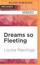 Dreams So Fleeting by Louisa Rawlings (2016, MP3 CD, Unabridged)