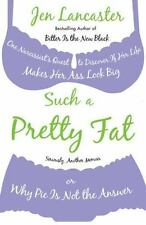 Such a Pretty Fat: One Narcissist's Quest to Discover If Her Life Makes Her Ass