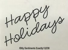 NEW My Sentiments Exactly! Unmounted Rubber Stamp Q238 Happy Holidays