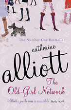 The Old-Girl Network by Alliott, Catherine