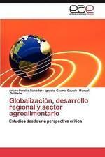 Globalización, desarrollo regional y sector agroalimentario: Estudios desde una