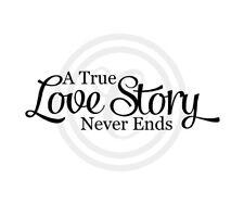 A True Love Story Never Ends Wall Art Vinyl Sticker Decal Black (#314)
