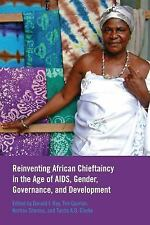 Africa Missing Voices: Reinventing African Chieftaincy in the Age of AIDS,...