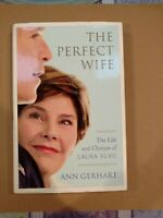 The Perfect Wife - The Life and Choices of Laura Bush by Ann Gerhart (HC)