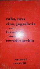 CUBA URSS CINA JUGOSLAVIA SULL'INVASIONE DELLA CECOSLOVACCHIA SAMONà E SAVELLI