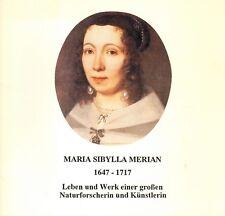 Krahe, Maria Sibylla Merian 1647-1717, vida u obra de una artista + naturforscherin