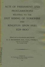 ACTS OF PARLIAMENT AND PROCLAMATIONS RELATING TO THE EAST RIDING OF YORKSHIRE