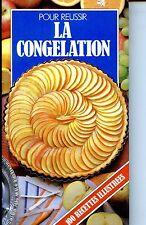 POUR REUSSIR LA CONGELATION - 100 recettes illustrées - 1981