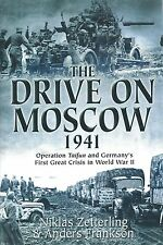 The Drive on Moscow 1941: Operation Taifun and Germany's First Crisis in WWII