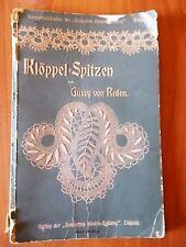 Gussy von Reden KLOPPEL-SPITZEN 1° ed. Deutschen Modern-Zeitung 1909 ricamo