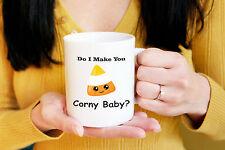 DO I Make YOU CORNY Baby? Candy Corn Halloween Funny 11 oz coffee tea mug