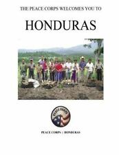 The Peace Corps Welcomes You to Honduras by Peace Corps (U.S.) Staff (2014,...