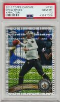 2011 Topps Chrome Drew Brees Xfractor #130 PSA 10 GEM MINT *POP 13* Saints