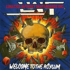 "Lunatics Without Skateboards Inc. ""Welcome To The Asylum"" CD [old school Thrash]"