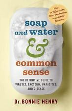 Soap and Water and Common Sense: How to Stay Healthy in a Germ-Filled-ExLibrary
