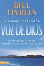 La apacible y poderosa voz de Dios: Cómo escuchar a Dios y tener agallas para re