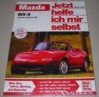 Reparaturanleitung Mazda MX-5 Baujahr 1989 - 1998 Jetzt helfe ich mir selbst NEU