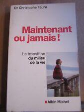 Dr Christophe Fauré: Maintenant ou jamais! La transition du milieu de la vie/ AM