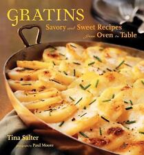Gratins: Savory and Sweet Recipes from Oven to Table