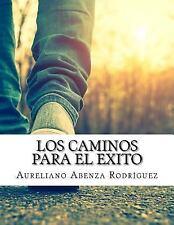 Los Caminos para el Exito by Aureliano Abenza Rodriguez (2016, Paperback)