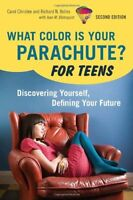 What Color Is Your Parachute? For Teens, 2nd Edition: Discovering Yourself, Def