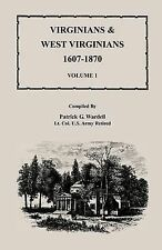 NEW Virginians & West Virginians, 1607-1870, Volume 1 by Patrick G. Wardell