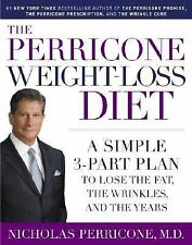 The Perricone Weight-Loss Diet : A Simple 3-Part Plan to Lose the Fat, the...