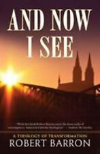 And Now I See ... : A Theology of Transformation