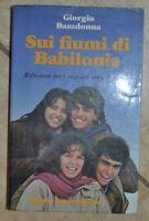 GIORGIO BASADONNA - SUI FIUMI DI BABILONIA - ED: ANCORA - ANNO:1980 (PS)