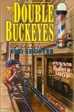 Double Buckeyes: A Story of the Way America Used to Be Shuster, Bud Hardcover