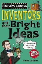 Inventors and Their Bright Ideas (Horribly Famous), New, Goldsmith, Dr Mike Book
