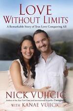Vujicic Nick/ Vujicic Kanae...-Love Without Limits  BOOK NEW