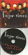 FINGER ELEVEN Drag uou Down / Sick of it all 2TRX LIMITED PROMO DJ CD single USA