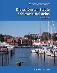 Die schönsten Städte Schleswig-Holsteins: Reisebilder - SEHR GUT