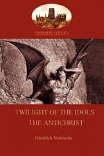 Twilight of the Idols (or How to Philosophize with a Hammer); And the Antichrist