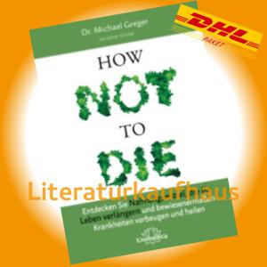 How Not to Die - Michael Greger - Die meisten aller frühzeitigen Todesfälle...